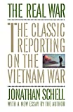 Schell, Jonathan: The Real War: The Classic Reporting on the Vietnam War