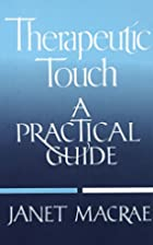 Therapeutic Touch: A Practical Guide by…