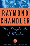 Chandler, Raymond: The Simple Art of Murder