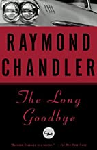 The Long Goodbye by Raymond Chandler