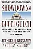 Birnbaum, Jeffrey H.: Showdown at Gucci Gulch: Lawmakers, Lobbyists, and the Unlikely Triumph of Tax Reform