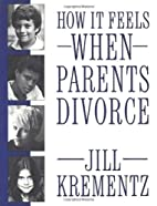 How It Feels When Parents Divorce by Jill…