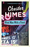 Himes, Chester B.: Blind Man With a Pistol