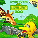 Sesame Street: A Visit to the Sesame Street Zoo (Pictureback(R))