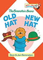 The Berenstain Bears: Old Hat New Hat by…