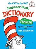 Eastman, P.D.: Cat in the Hat Beginner Book Dictionary in Spanish