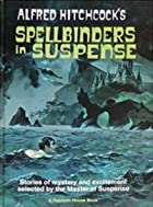 Spellbinders in Suspense by Alfred Hitchcock