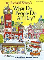 Richard Scarry's What Do People Do All Day?…