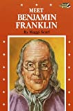 Scarf, Maggie: Meet Benjamin Franklin