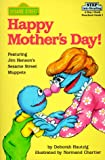 Sesame Street: Happy Mother's Day! (Sesame Street/Step Into Reading, Step 1 Book: Preschool-Grade 1)