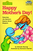 Happy Mother's Day! by Sesame Street