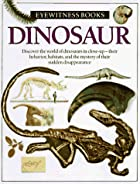 Eyewitness Books: Dinosaur by DK Publishing