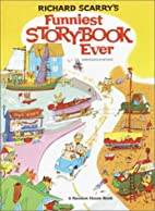Richard Scarry's Funniest Storybook Ever! by…