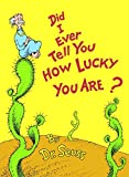 Seuss: Did I Ever Tell You How Lucky You Are?