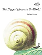 The Biggest House in the World by Leo Lionni