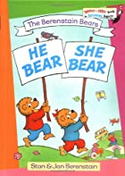 The Berenstain Bears: He Bear She Bear by…