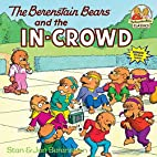 The Berenstain Bears and the In-Crowd by…