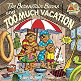Berenstain, Stan: The Berenstain Bears and Too Much Vacation