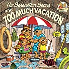 The Berenstain Bears and Too Much Vacation…