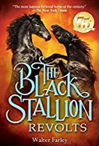 The Black Stallion Revolts by Walter Farley