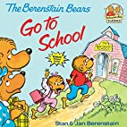 The Berenstain Bears Go to School by Stan…