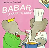 De Brunhoff, Laurent: Babar Learns to Cook (Picturebacks)