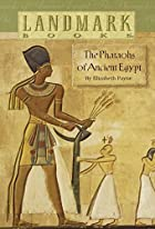 The Pharaohs of Ancient Egypt by Elizabeth…