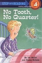 No Tooth, No Quarter! by Jon Buller