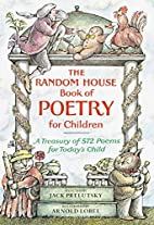 The Random House Book of Poetry for Children…
