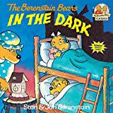 Berenstain, Stan: The Berenstain Bears in the Dark