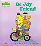 Be My Friend (Toddler Books) by Anna Ross