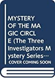 Mary V. Carey: MYSTERY OF THE MAGIC CIRCLE (The Three Investigators Mystery Series, 27)