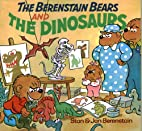 The Berenstain Bears and the Dinosaurs by…