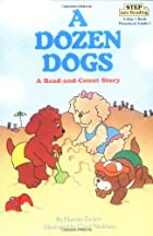 A Dozen Dogs by Harriet Ziefert