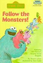 Follow the Monsters by Sharon Lerner