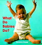 What Do Babies Do? by Debby Slier