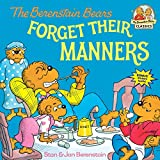 Berenstain, Stan: The Berenstain Bears Forget Their Manners