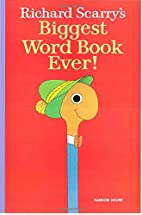 Richard Scarry's Biggest Word Book Ever! by…