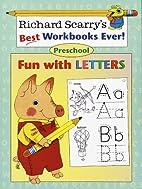 Fun with Letters: Preschool (Richard Scarry…