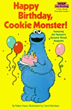 Happy Birthday, Cookie Monster! by Sesame…