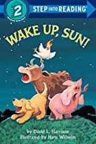 Wake Up, Sun! by David L. Harrison