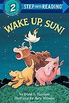 Wake Up, Sun! by David L. Harrison