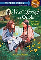 Next Spring An Oriole by Gloria Whelan