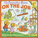 Berenstain, Stan: The Berenstain Bears on the Job