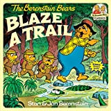 Berenstain, Stan: The Berenstain Bears Blaze a Trail