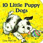 10 Little Puppy Dogs by Lisa McCue