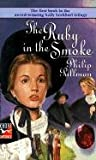Philip Pullman: The Ruby in the Smoke (Sally Lockhart Trilogy, Book 1)