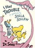 Dr. Seuss: I Had Trouble In Getting To Solla Sollew
