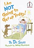 Seuss: I Am Not Going to Get Up Today!