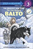 Standiford, Natalie: Bravest Dog Ever: Story of Balto (Step into Reading)